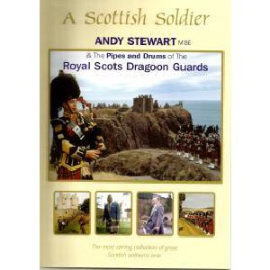 Andy Stewart and The Royal Scots Dragoon Guards - A Scottish Soldier