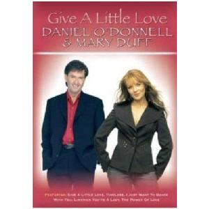 Daniel O'Donnel And Mary Duff - Give A Little Love