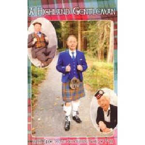 Eddie Rose - A Highland Gentleman