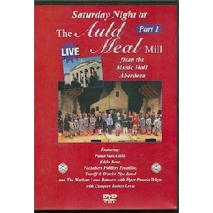 Various Artists - Saturday Night at the Auld Meal Mill LIVE from the Music Hall - PART ONE