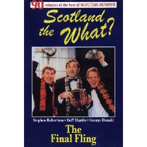 Various Artists - Scotland the What? - the Final Fling