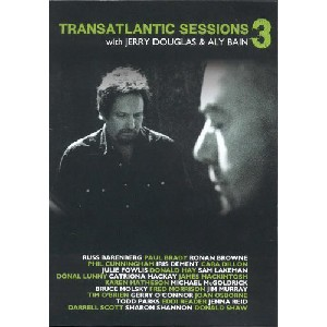 Transatlantic Sessions - Jerry Dougas & Aly Bain- The Transatlantic Sessions 3