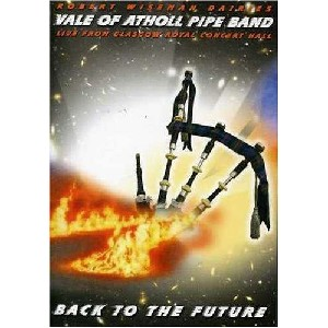 Vale Of Atholl Pipe Band - Back To The Future