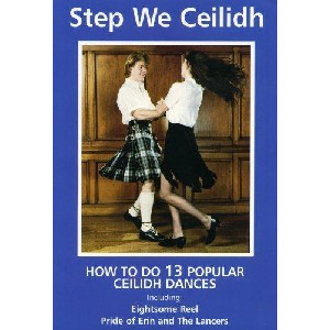 Dance - Step We Ceilidh (Learn Scottish Dancing Series)