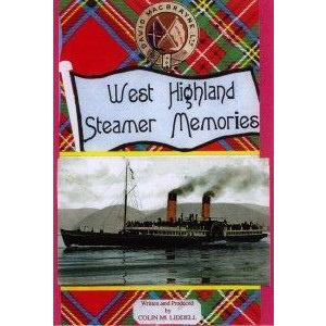 Colin M. Liddell - West Highland Steamer Memories