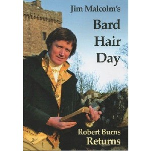 Jim Malcolm - Bard Hair Day - Robert Burns Returns