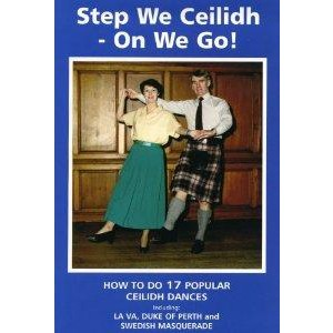 Dance - Step We Ceilidh - On We Go! (Learn Scottish Dancing Series)