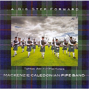 MacKenzie Caledonian Pipe Band - A Big Step Forward