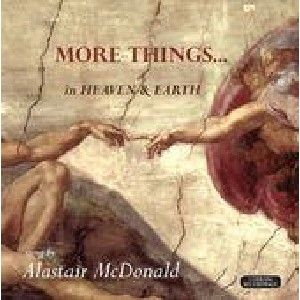 Alastair McDonald - More Things in Heaven & Earth