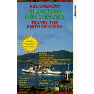 Bill Garden's Scottish Orchestra - Travel The Firth Of Clyde