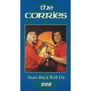 Corries - Years Must Roll On