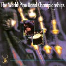 World Pipe Band Championships 1998 - Vol 1