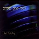 Drop the Box - Loveday