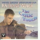 Richard Wood - The Celtic Touch