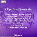 Various Artists - A Pipe Band Spectacular Volume 1