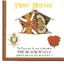 The Pipes and Drums of The Black Watch - The Pipes and Drums 1st Battalion The Black Watch - Proud Heritage