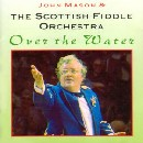 Scottish Fiddle Orchestra - Over The Water
