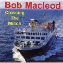 Bob MacLeod - Crossing The Minch