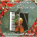 Alasdair MacCuish & The Black Rose Ceilidh Band - West Coast and Beyond