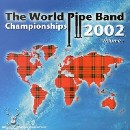 Various Pipe Bands - World Pipe Band Championships 2002 - Vol 1