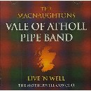 MacNaughtons Vale of Atholl Pipe Band - Live 'n Well: The Motherwell Concert