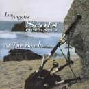 Los Angeles Scots Pipe Band - At the Beach