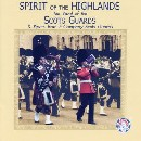 Band Of The Scots Guards - Spirit of the Highlands
