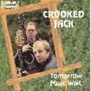 Crooked Jack - Tomorrow Must Wait