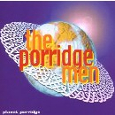 The Porridge Men - Planet Porridge