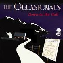 Occasionals - Down to the Hall