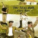 Gary West - The Islay Ball