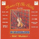Bert Murray - Music of the Fiddle Volume 4