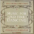 Freeland Barbour - Music For Old Time Dancing Volume 1