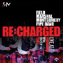 Field Marshal Montgomery Pipe Band - Re:Charged Live at The Royal Glasgow Concert Hall 2007