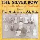 Tom Anderson - The Silver Bow: the Fiddle Music of Scotland