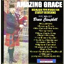 Pipe Major Bruce Campbell - Amazing Grace - Highland Pipe Music For Stately Occasions