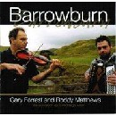 Gary Forrest and Roddy Matthews - Barrowburn
