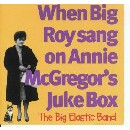 Big Elastic Band - When Big roy Sang on Annie MacGregor's Juke Box