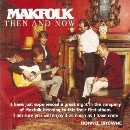 Makfolk - Then and Now
