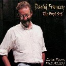 David Francey - The First Set