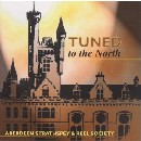 Aberdeen Strathspey and Reel Society - Tuned To The North