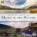 Noel McLoughlin - Home is the Rover - Traditional Songs from Scotland & Ireland
