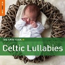 Various Artists - The Rough Guide to Celtic Lullabies