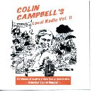 Colin Campbell - Local Radio Volume 11