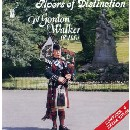 Cpl Gordon Walker (R.H.F) - Pipers Of Destinction