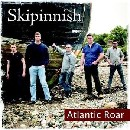 Skipinnish - Atlantic Roar