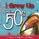 Various Artists - I Grew Up In The 50's