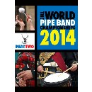 Various Pipe Bands - World Pipe Band Championships 2014 Part 2