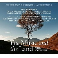 The Music And The Land - The Concert